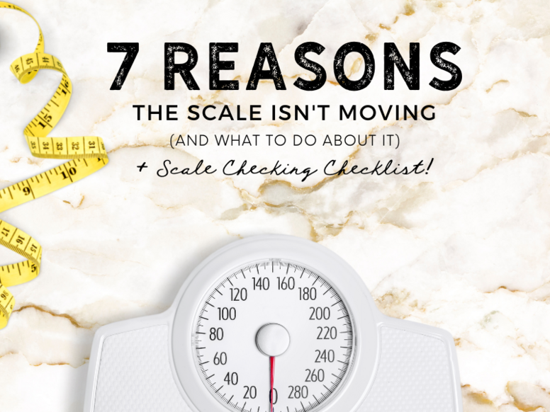 7 Reasons the Scale Isn't Moving Course