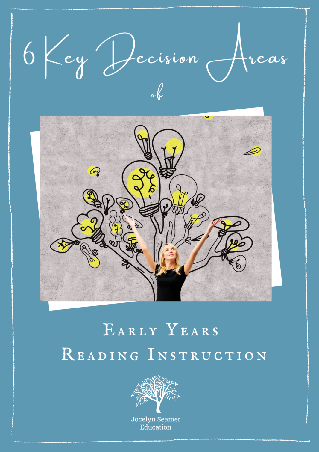 6 Key Decisions of Early Years Reading Instruction