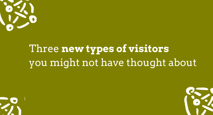 A - three new types of visitor