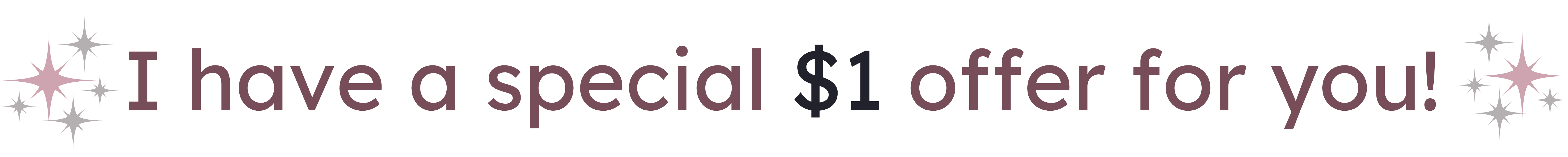 I have a special $1 offer for you! (2)