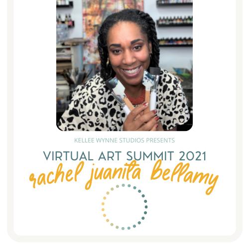 Rachel Juanita Bellamy Virtual Art Summit 2021