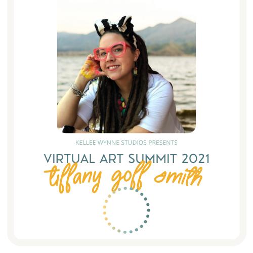 Tiffany Goff Smith Virtual Art Summit 2021
