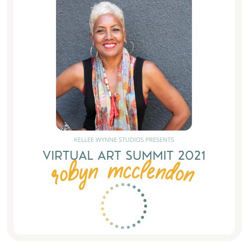Robyn McClendon Virtual Art Summit 2021