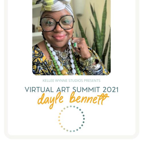 Dayle Bennett Virtual Art SUmmit 2021