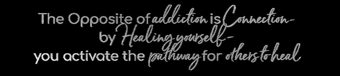 opposite of addiction