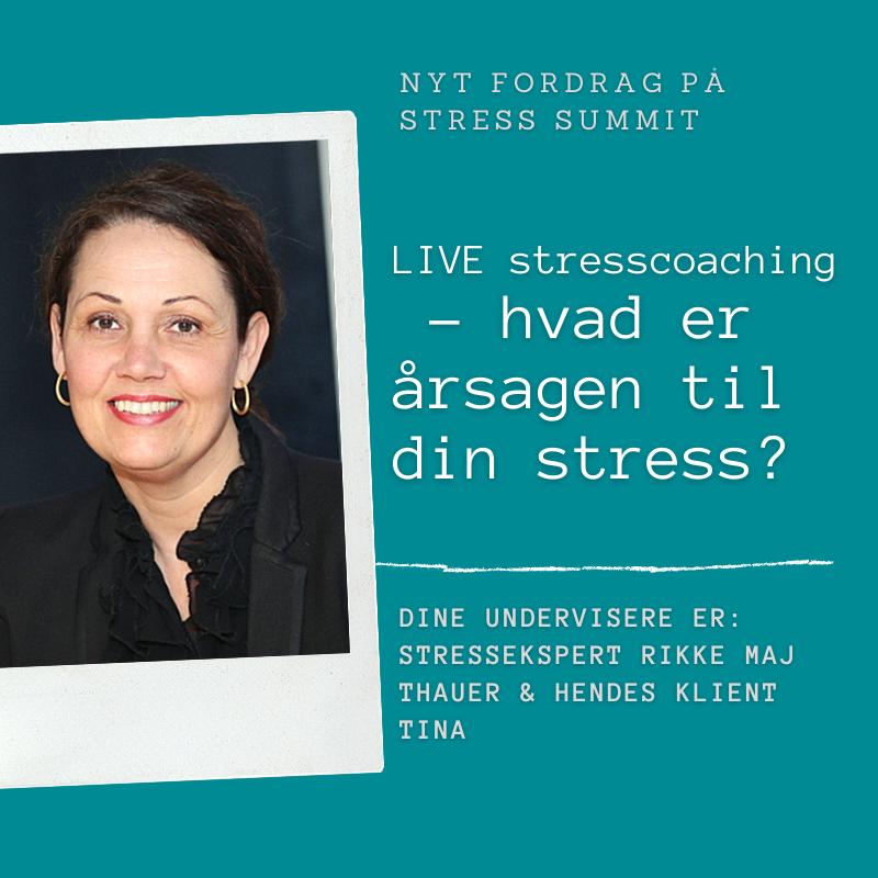 Foredrag_LIVE stresscoaching - hvad er årsagen til din stress