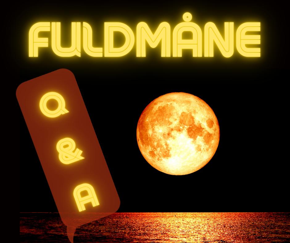 Copy of fuldmmåne q & a