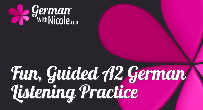 Fun Guided A2 German Listening Practice