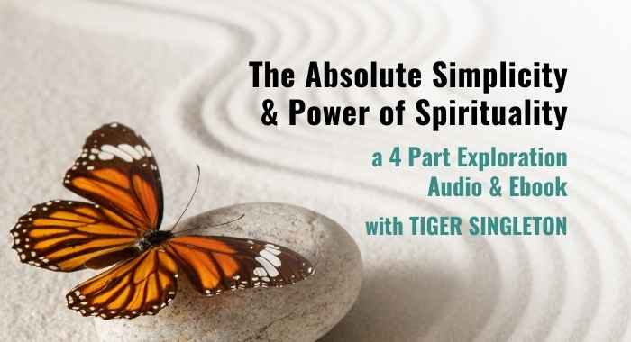 The Absolute Simplicity & Power of Spirituality