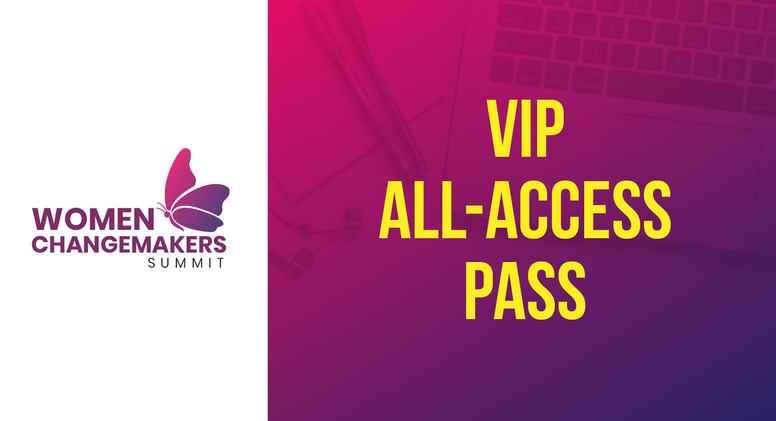 Women Changemakers Summit 2021 - VIP All-Access Pass