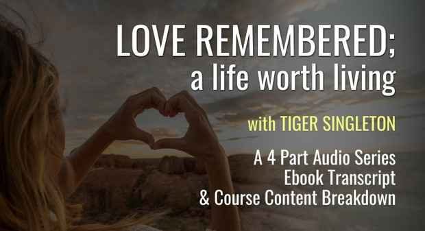 Love Remembered; a Life worth living