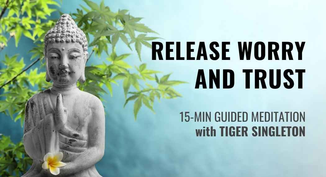 Release Worry & Trust - Guided Meditation