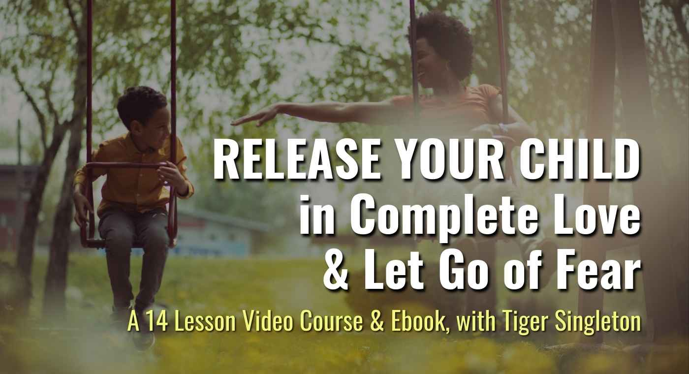 Release Your Child in Complete Love, and Let Go