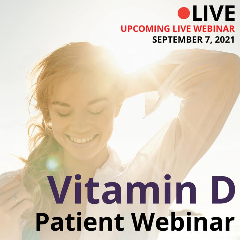 Vitamin D Patient Webinar Live Webinar