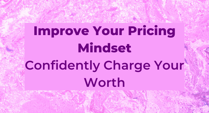Improve Your Pricing Mindset