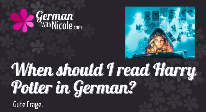 When should I read Harry Potter in German
