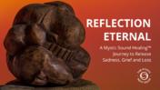 Reflection Eternal
