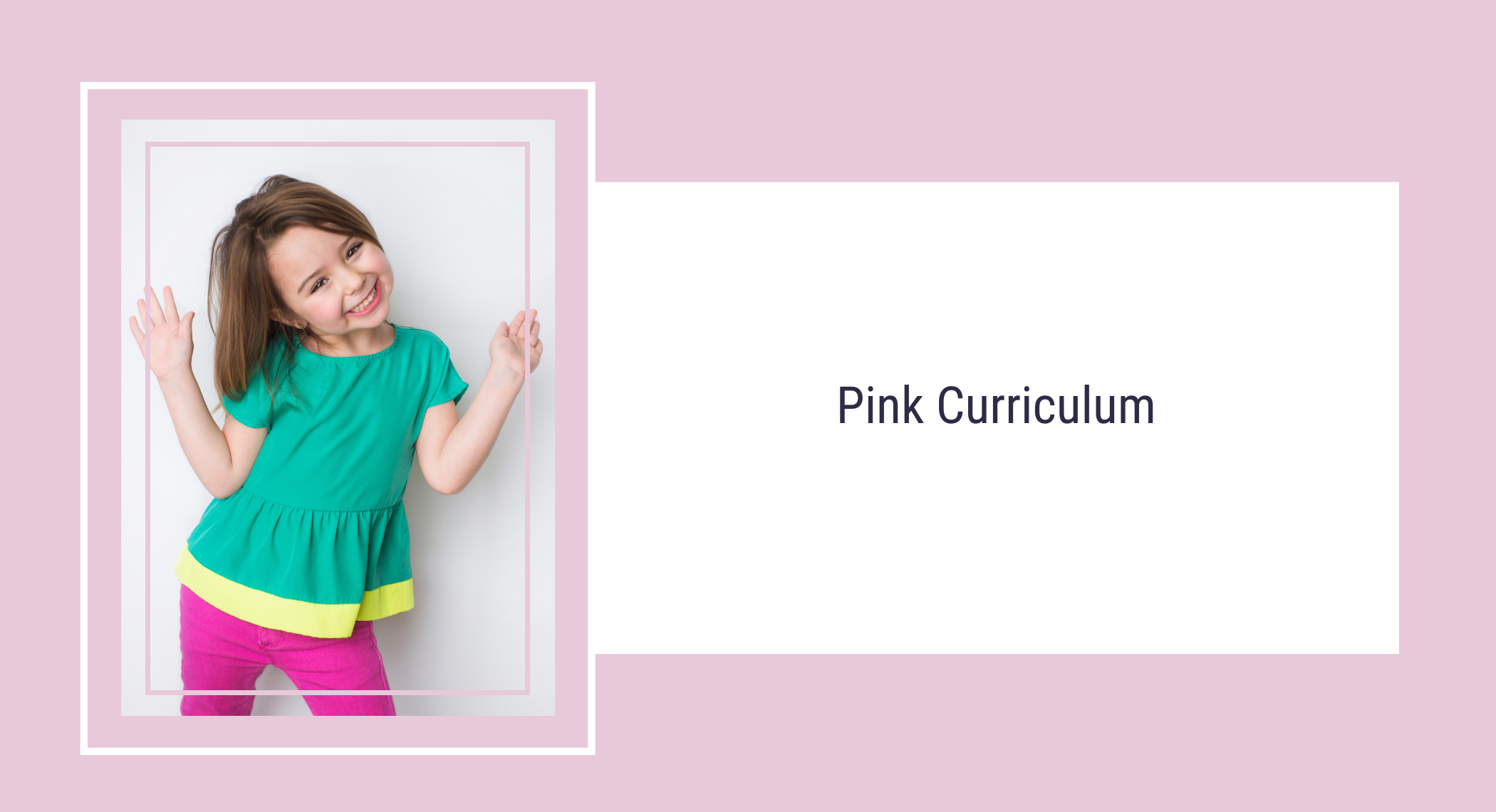 Pink Curriculum