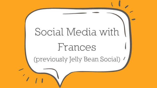 Social Media with Frances (previously Jelly Bean Social)