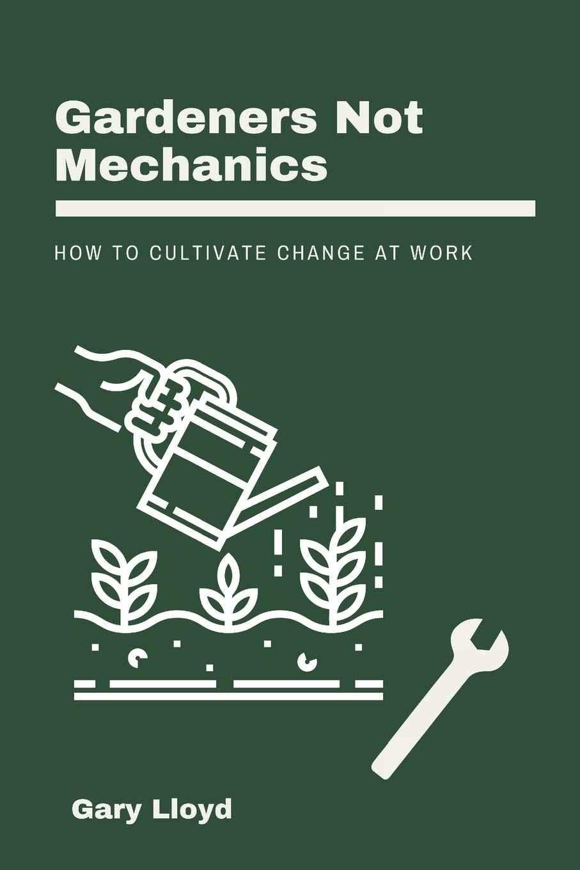 Gardeners Not Mechanics