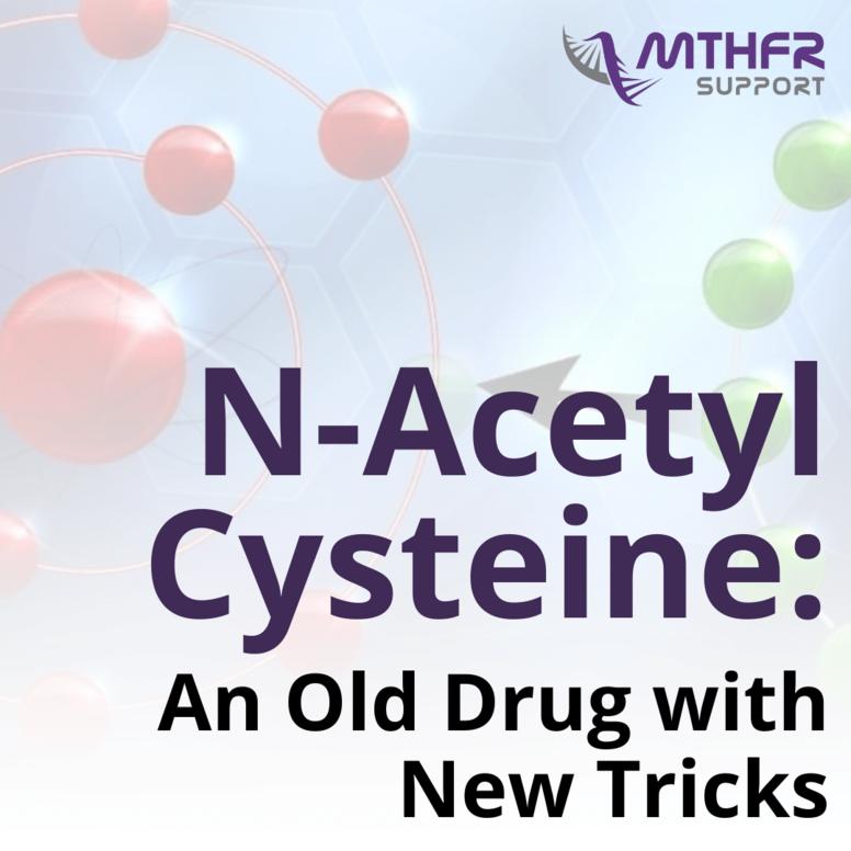 N-Acetyl Cysteine: An Old Drug with New Tricks Webinar