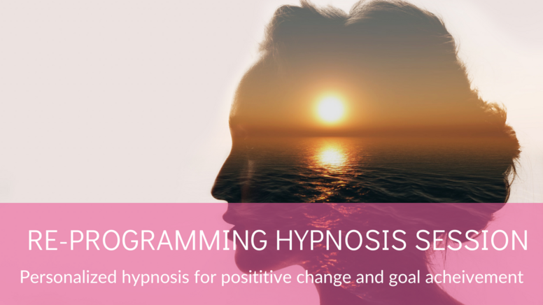 Re-Programming Hypnotherapy Session