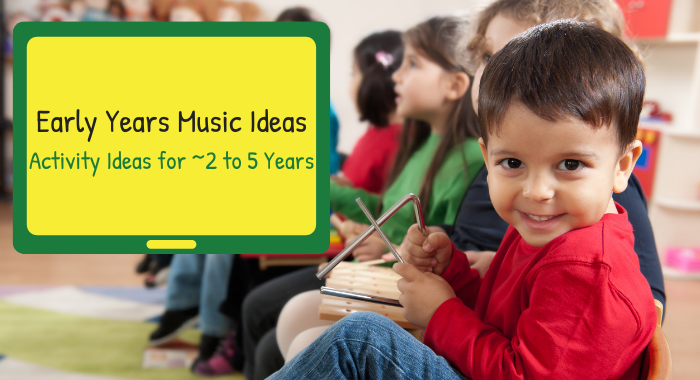 Early Years Music Ideas 2 to 5 Years