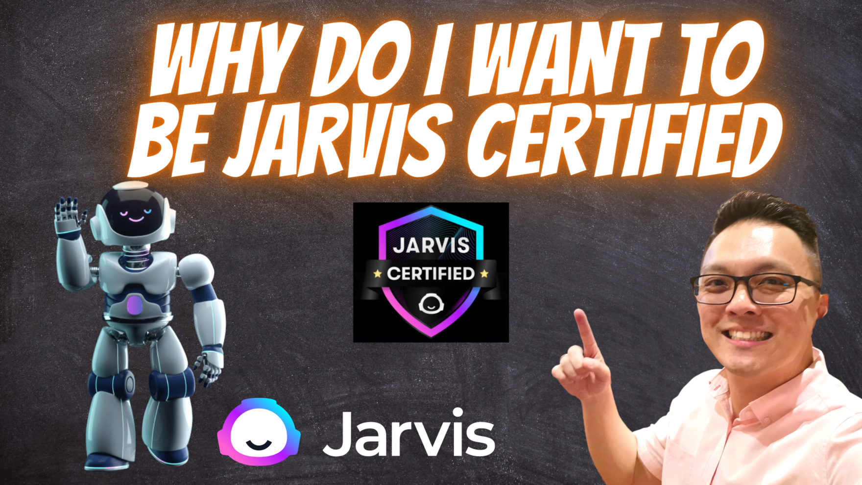 Why Do I Want to Be JARVIS Certified