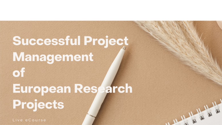 Live eCourse on Project Management of Innovative and ambitious EU Funded  Projects